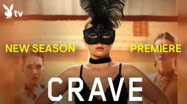 Crave   New Season Premiere   Tonight 10e   Playboy TV